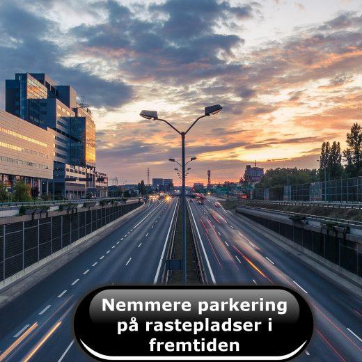 Nemmere parkering på rastepladser i fremtiden